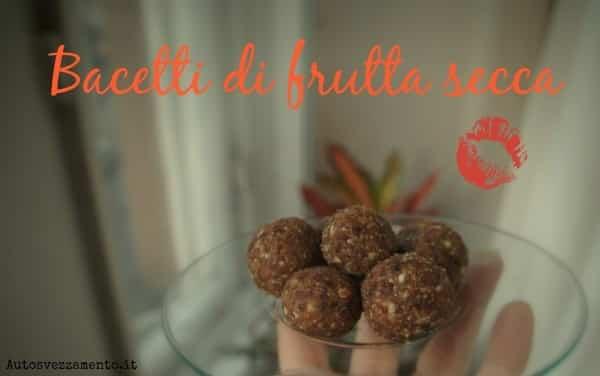 Bacetti di frutta secca per merenda o dessert